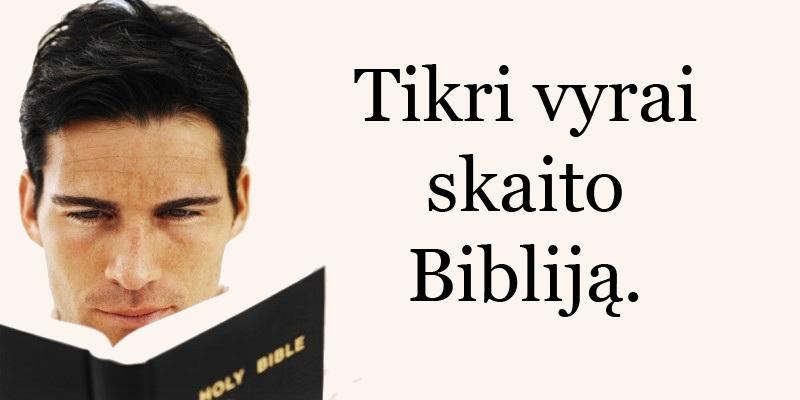 Tikri vyrai skaito Bibliją.