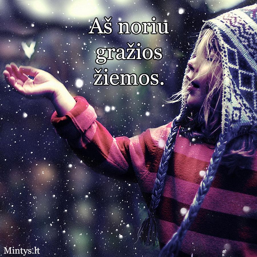Aš noriu gražios žiemos.