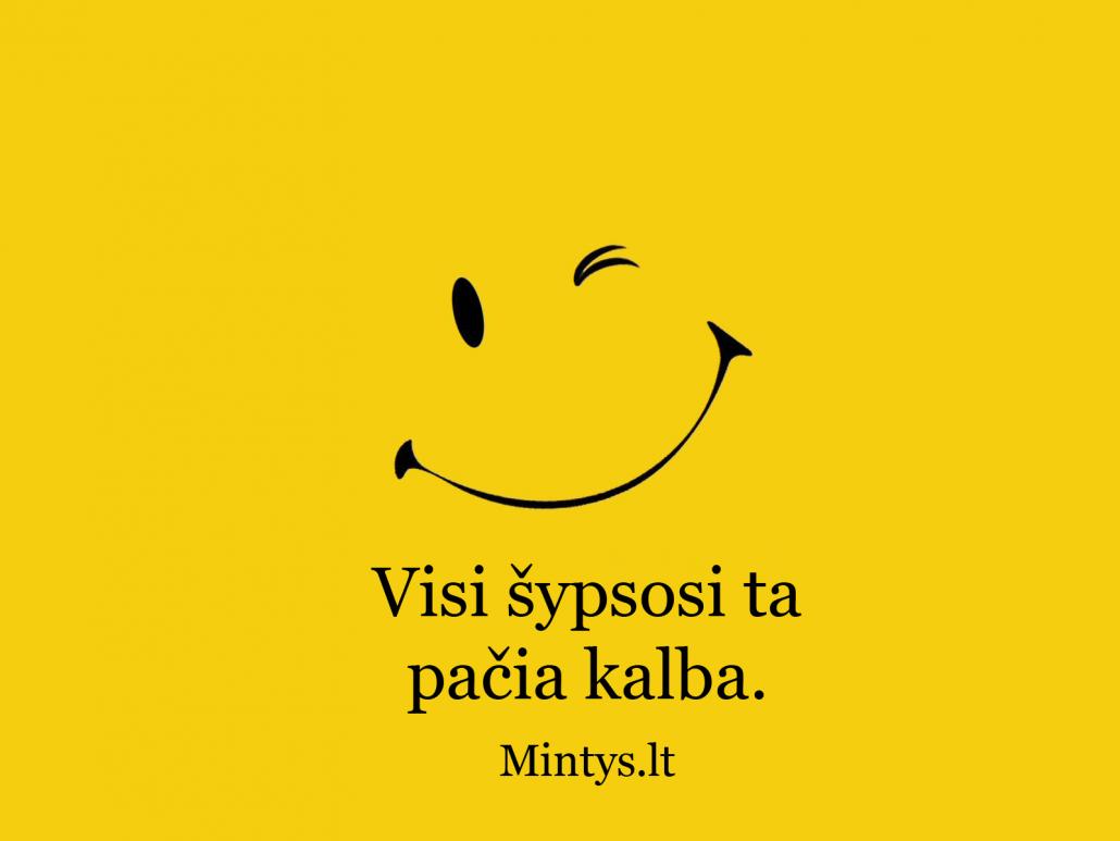 Visi šypsosi ta pačia kalba.